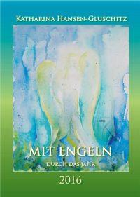 Mit Engeln durch das Jahr - Engelkalender © Katharina Hansen-Gluschitz