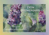 Dein Blumenjahr 2017 - Bilder in Acryl - Kalender © Katharina Hansen-Gluschitz