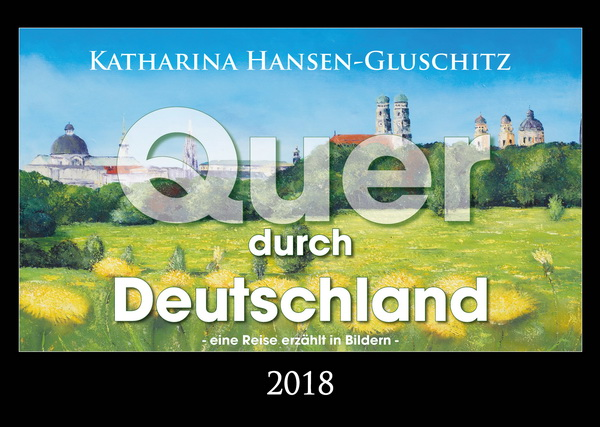 Quer durch Deutschland © Katharina Hansen-Gluschitz