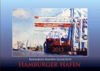 Hamburger Hafen - Kalender © Katharina Hansen-Gluschitz
