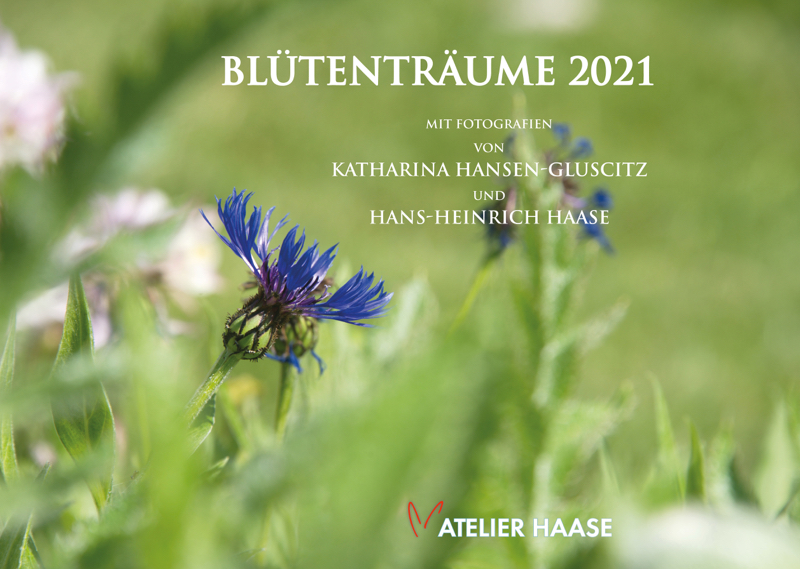 Blütenträume 2021 - Kalender Deckblatt © Katharina Hansen-Gluschitz
